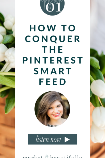 Episode 01 How to Conquer the Pinterest Smart Feed