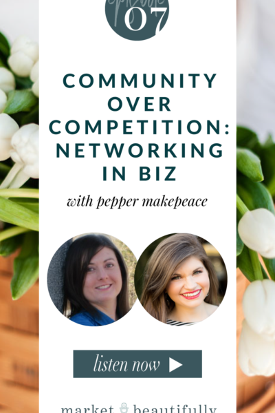 Episode 07 Community over Competition and How to Build Relationships
