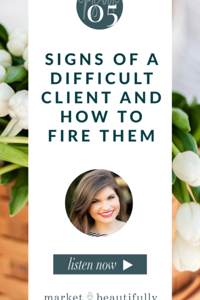 Episode 05 Signs of a Difficult Client and How to Fire Them