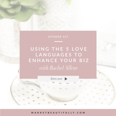 017 | How to use the 5 love languages enhance the customer or client experience