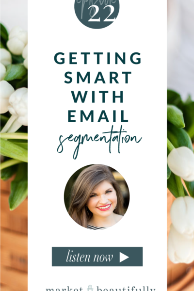 022 Getting Smart with Email Segmentation