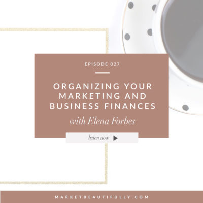 Episode 27 Organizing Your Marketing and Business Finances