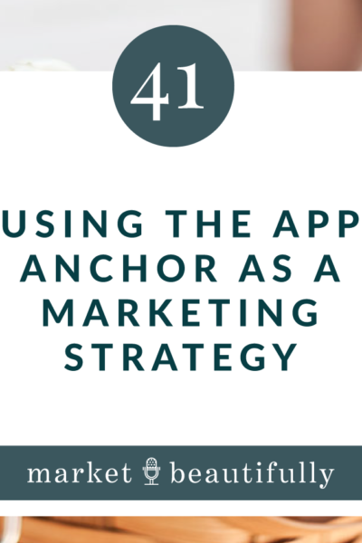 Episode 41 Using the App Anchor as a Marketing Strategy