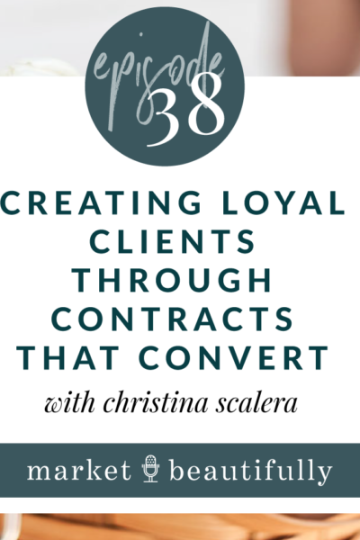 Episode 38 Creating Loyal Clients through Contracts that Convert