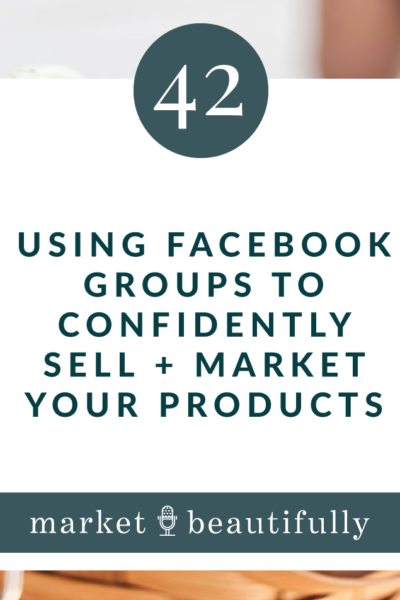 Episode 42 Using Facebook Groups to Confidently Sell Your Products with Taylor Manning