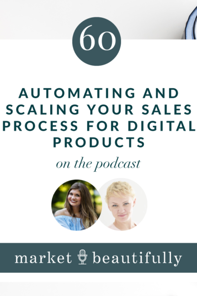 Episode 60 | Automating and Scaling Your Sales Process for Digital Products